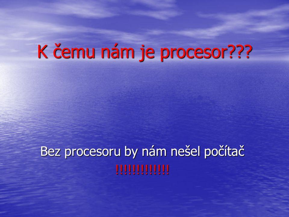 Obsah Obsah 1)Procesor 2)Obsah 3)K čemu nám je procesor 4)Máme různé výrobce 5)Jsou levné i drahé 6-9)Typy procesorů 10)Chladič