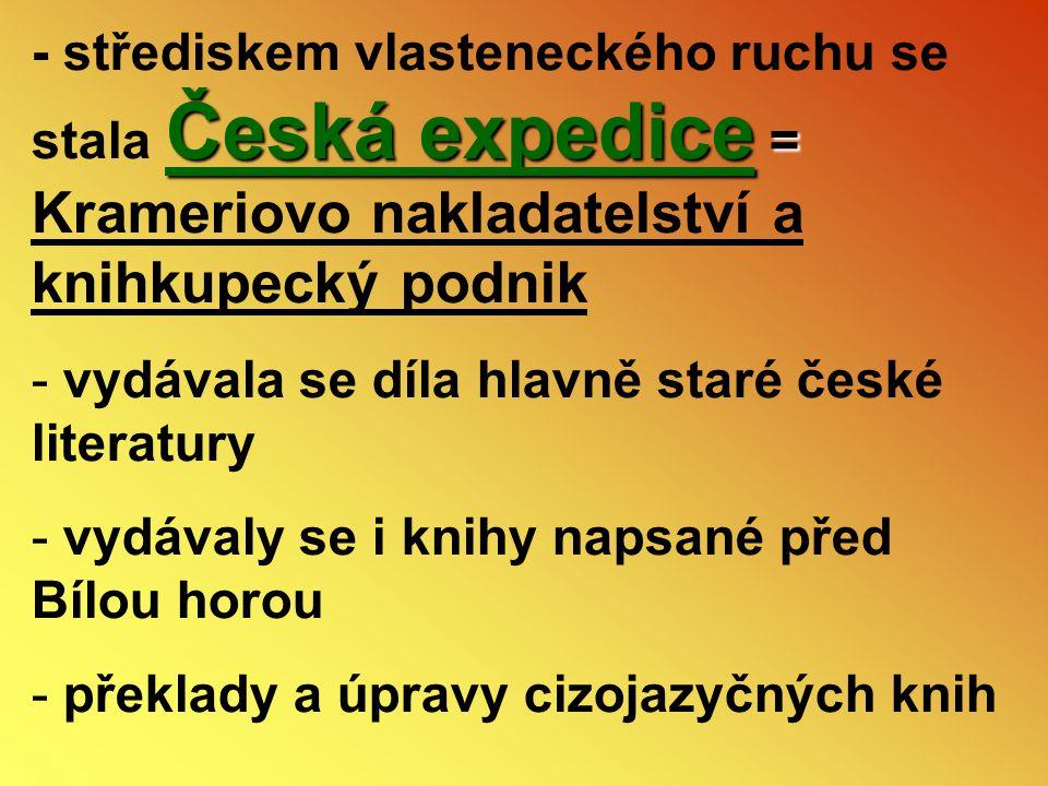 Česká expedice = - střediskem vlasteneckého ruchu se stala Česká expedice = Krameriovo nakladatelství a knihkupecký podnik - vydávala se díla hlavně s