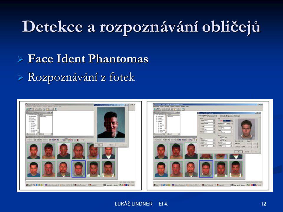 12LUKÁŠ LINDNER EI 4. Detekce a rozpoznávání obličejů  Face Ident Phantomas  Rozpoznávání z fotek