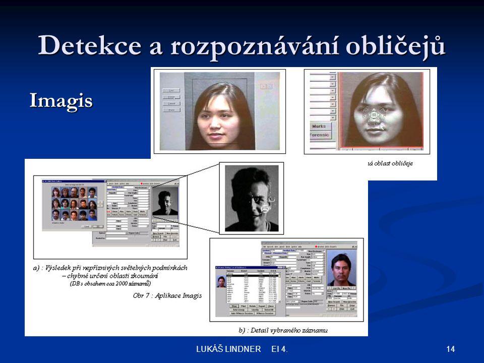 14LUKÁŠ LINDNER EI 4. Detekce a rozpoznávání obličejů Imagis