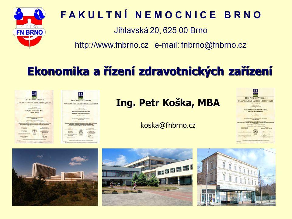 F A K U L T N Í N E M O C N I C E B R N O Jihlavská 20, 625 00 Brno http://www.fnbrno.cz e-mail: fnbrno@fnbrno.cz Ekonomika a řízení zdravotnických za