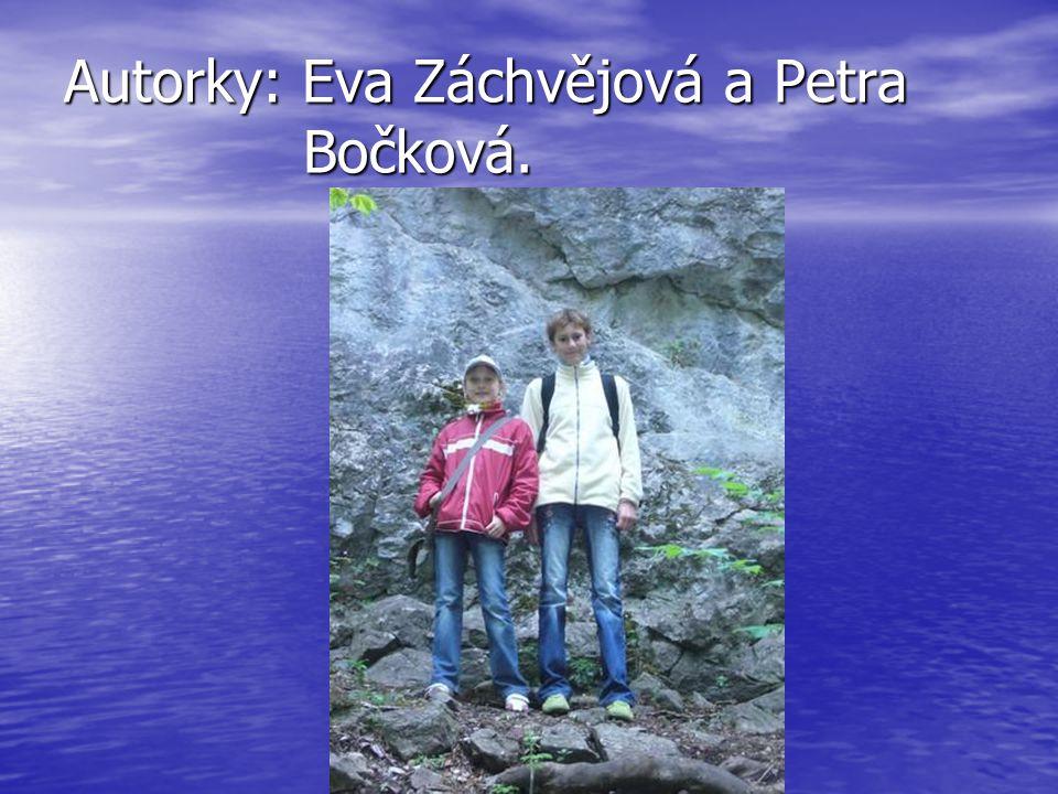 Autorky: Eva Záchvějová a Petra Bočková.
