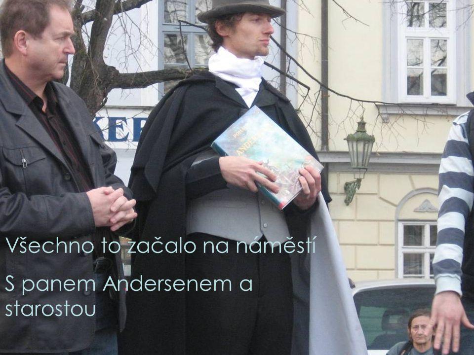 Všechno to začalo na náměstí S panem Andersenem a starostou