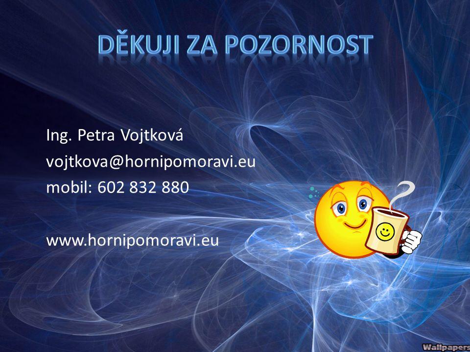 Ing. Petra Vojtková vojtkova@hornipomoravi.eu mobil: 602 832 880 www.hornipomoravi.eu