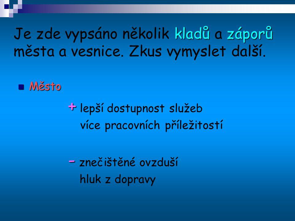 kladůzáporů Je zde vypsáno několik kladů a záporů města a vesnice.