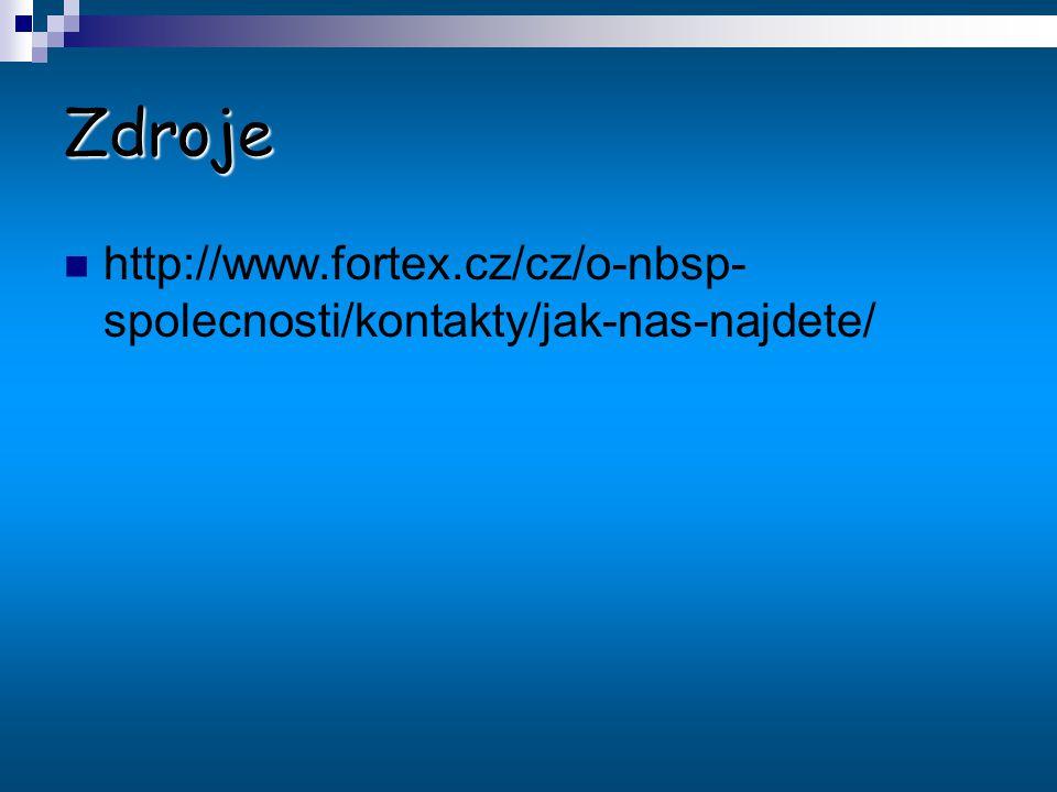 Zdroje http://www.fortex.cz/cz/o-nbsp- spolecnosti/kontakty/jak-nas-najdete/
