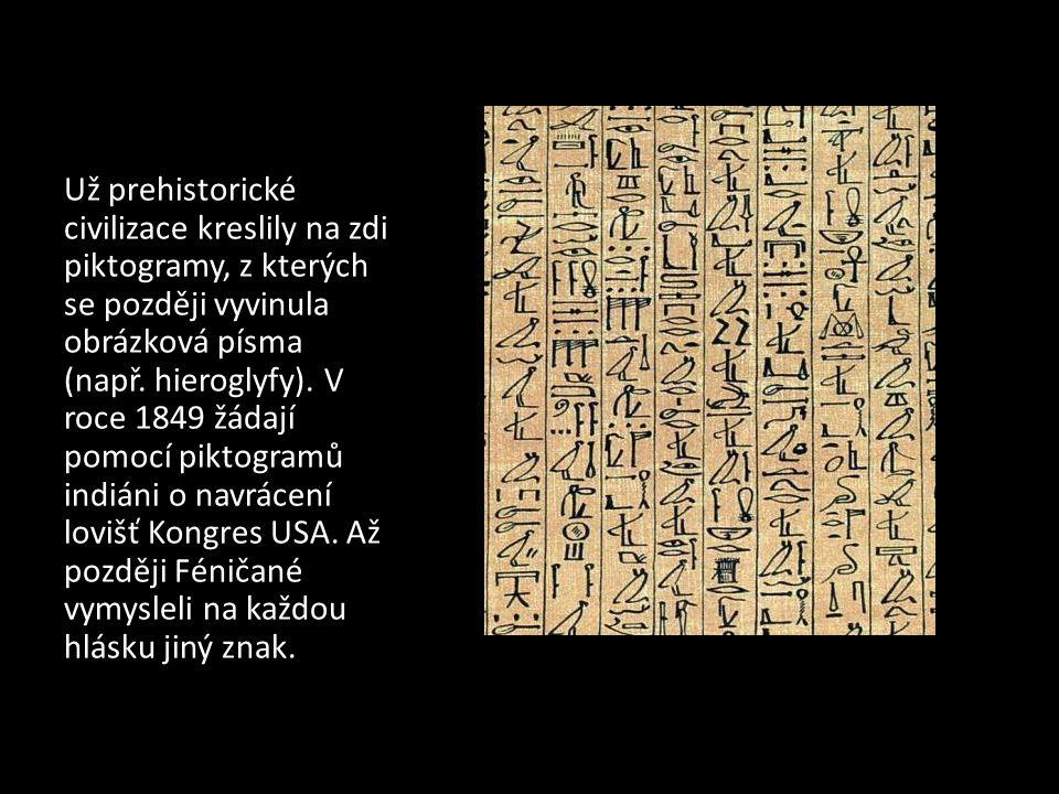 Už prehistorické civilizace kreslily na zdi piktogramy, z kterých se později vyvinula obrázková písma (např. hieroglyfy). V roce 1849 žádají pomocí pi