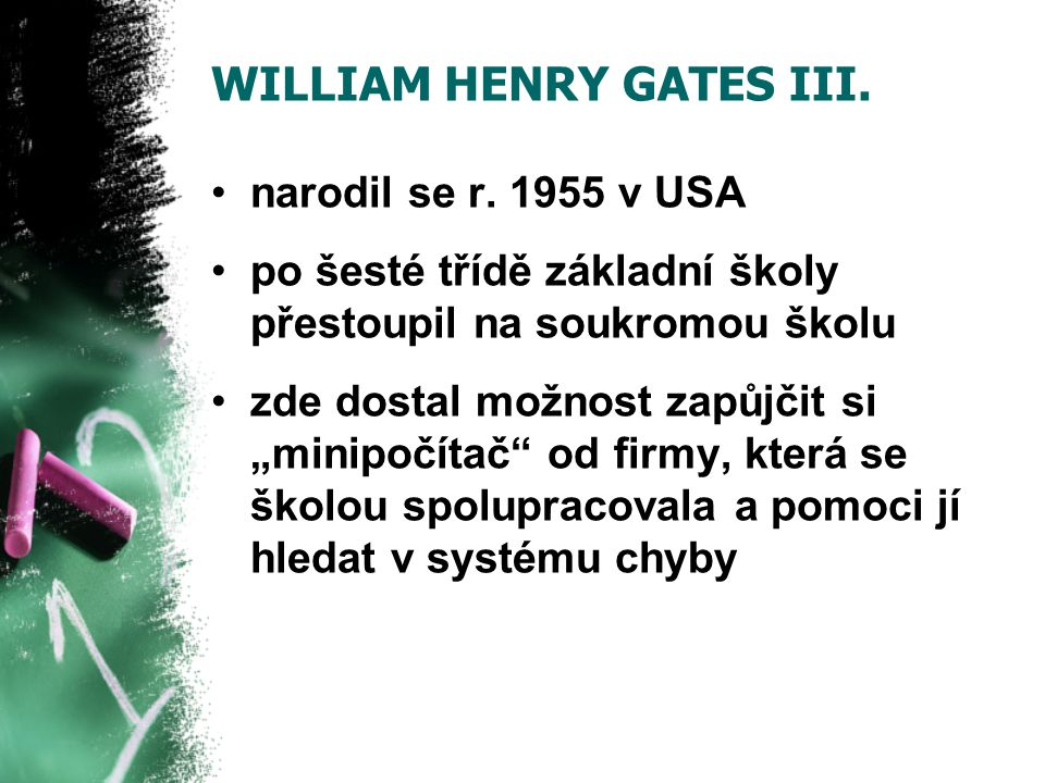 WILLIAM HENRY GATES III. narodil se r.