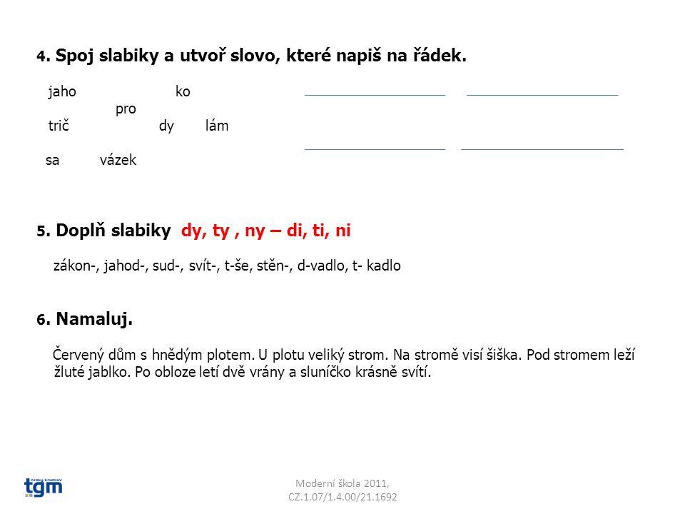 4.Spoj slabiky a utvoř slovo, které napiš na řádek.