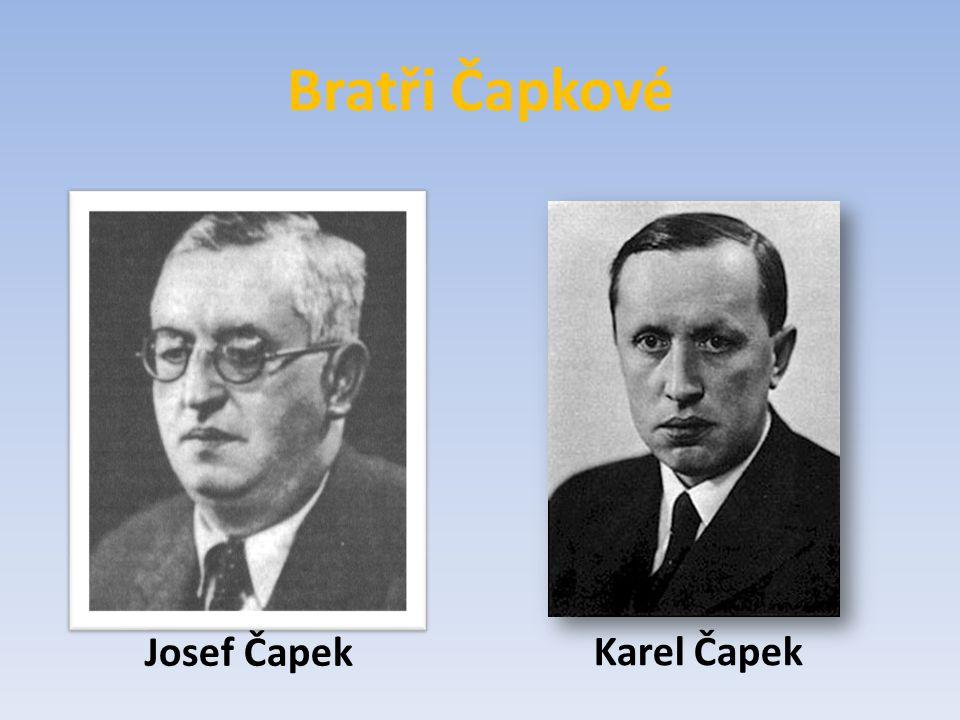Bratři Čapkové Josef Čapek Karel Čapek