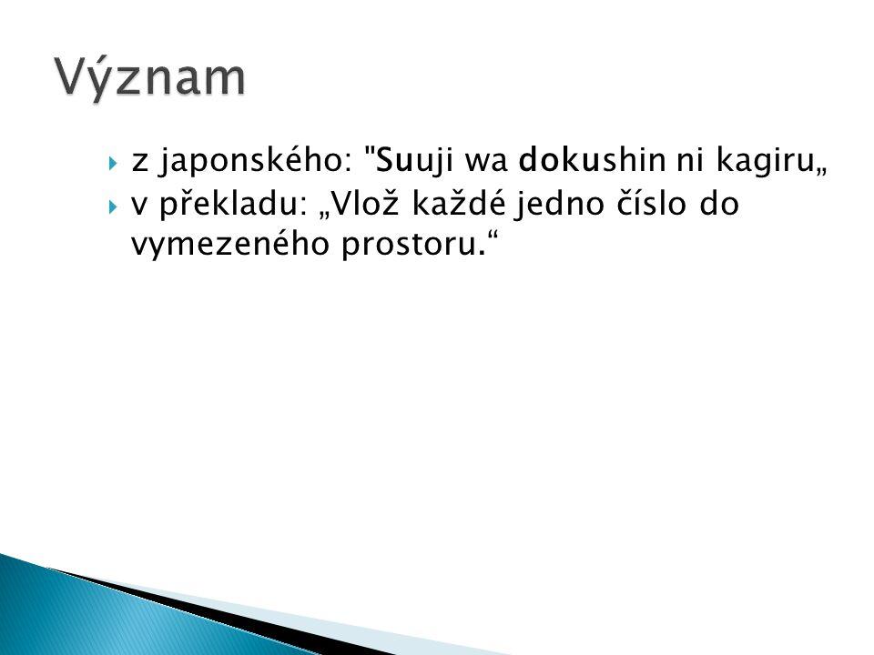 """ z japonského: Suuji wa dokushin ni kagiru""""  v překladu: """"Vlož každé jedno číslo do vymezeného prostoru."""