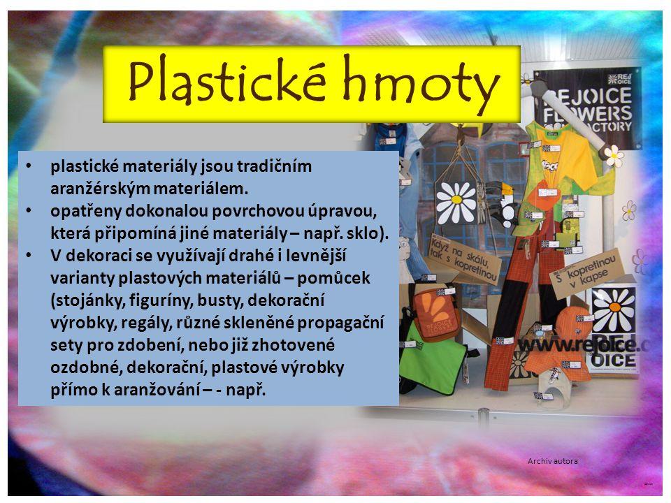 ©c.zuk Plastické hmoty plastické materiály jsou tradičním aranžérským materiálem. opatřeny dokonalou povrchovou úpravou, která připomíná jiné materiál