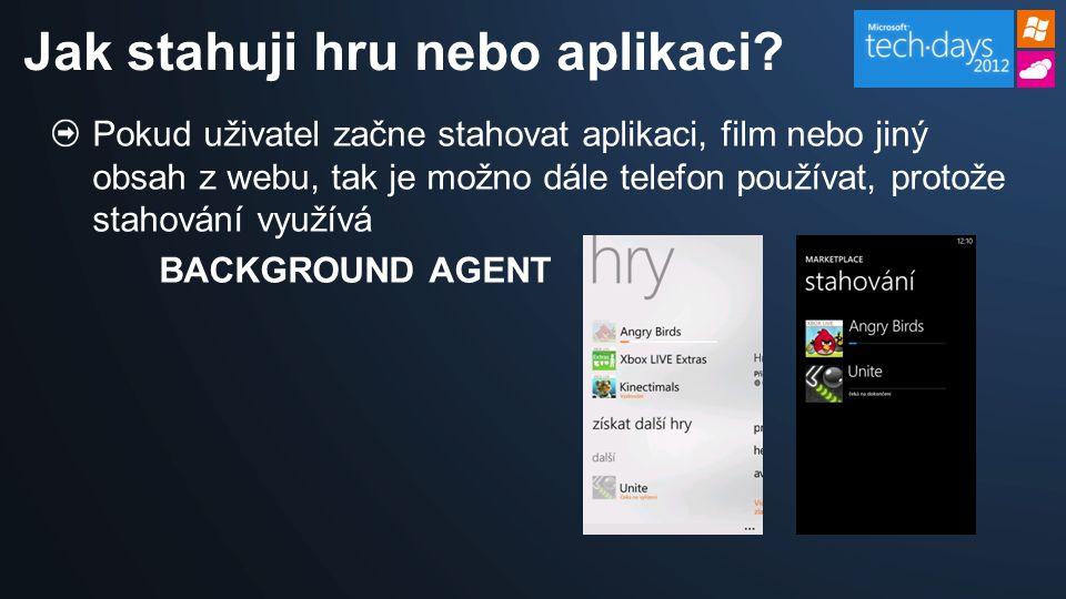 Pokud uživatel začne stahovat aplikaci, film nebo jiný obsah z webu, tak je možno dále telefon používat, protože stahování využívá BACKGROUND AGENT Jak stahuji hru nebo aplikaci