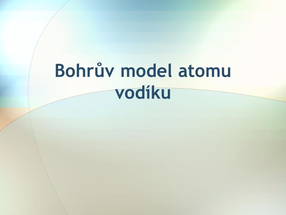 Bohrův model atomu vodíku