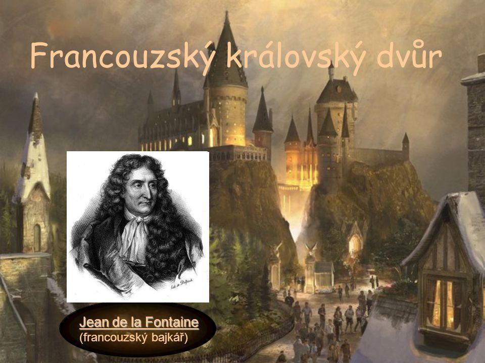 Francouzský královský dvůr Jean de la Fontaine (francouzský bajkář)