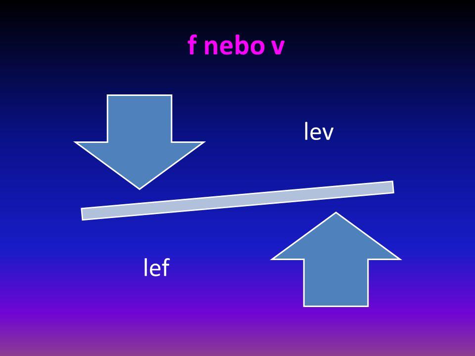 f nebo v Žovka Žofka
