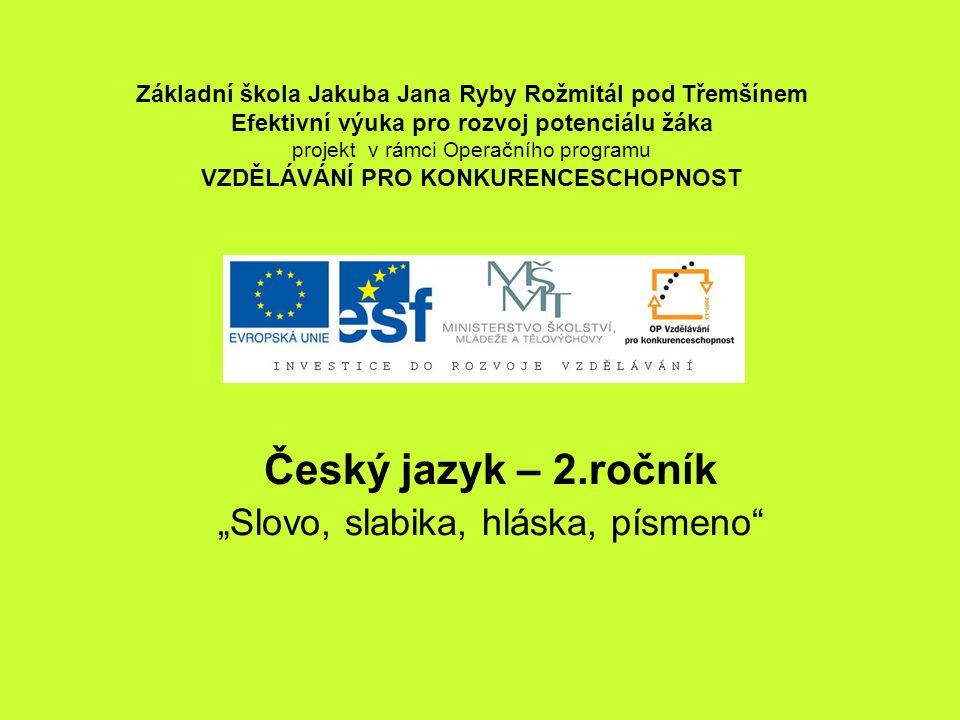 """Český jazyk – 2. ročník """"Slovo,slabika,hláska,písmeno Mgr. Jana Brdová"""