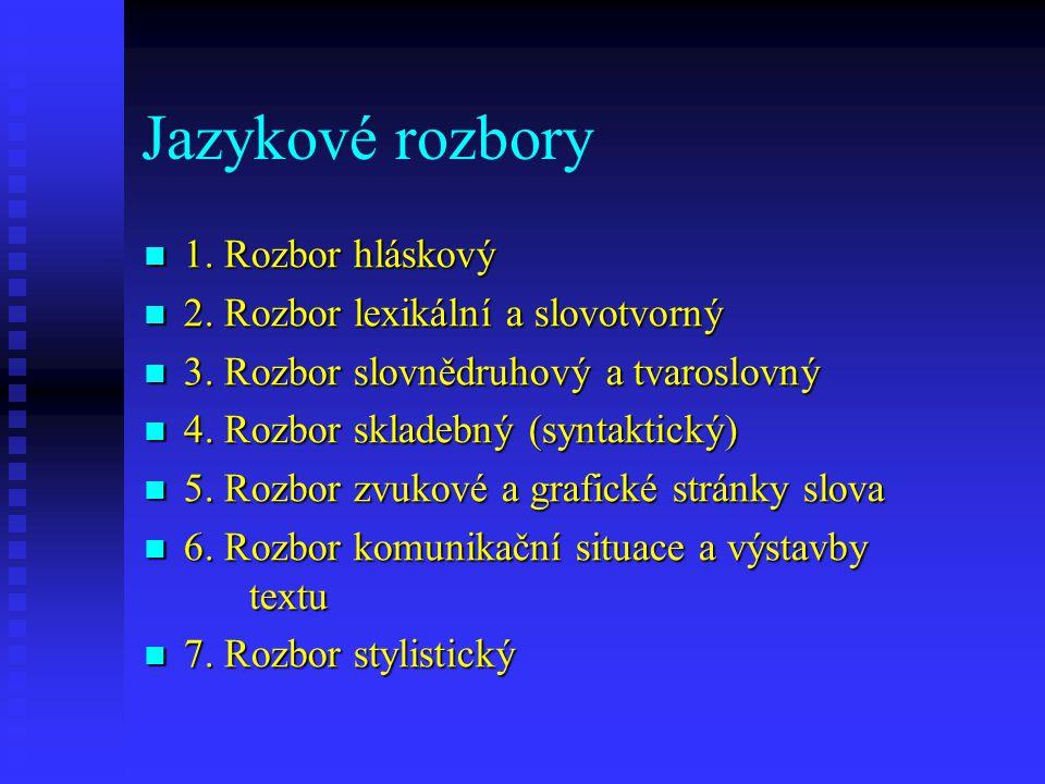 Jazykový rozbor 1 Dagmar Strejčková d.strejckova@gmail.com