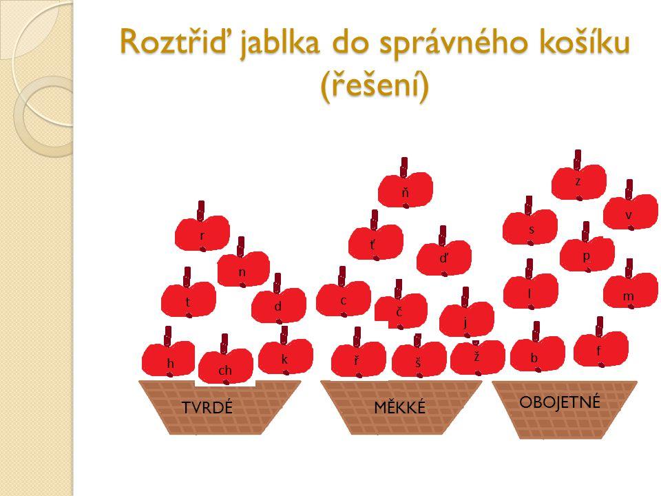 Roztřiď jablka do správného košíku (řešení) TVRDÉMĚKKÉ OBOJETNÉ