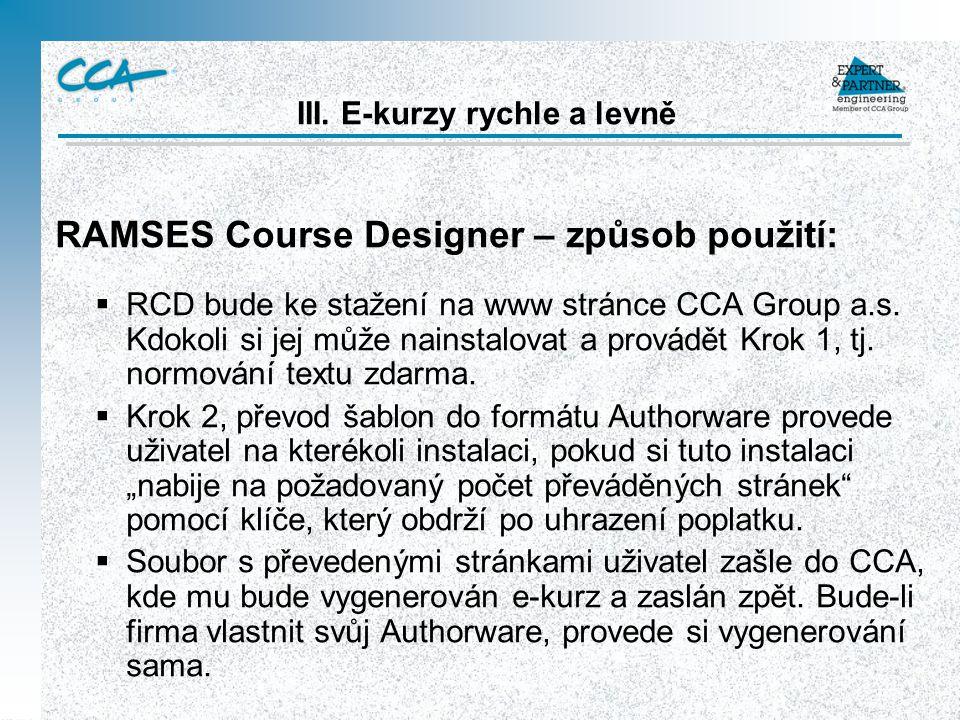 RAMSES Course Designer – způsob použití:  RCD bude ke stažení na www stránce CCA Group a.s.