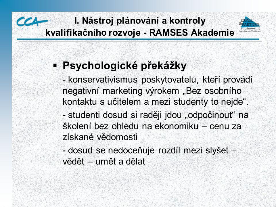 I. Nástroj plánování a kontroly kvalifikačního rozvoje - RAMSES Akademie  Psychologické překážky - konservativismus poskytovatelů, kteří provádí nega