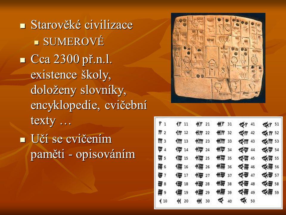 Starověké civilizace Starověké civilizace SUMEROVÉ Cca 2300 př.n.l.