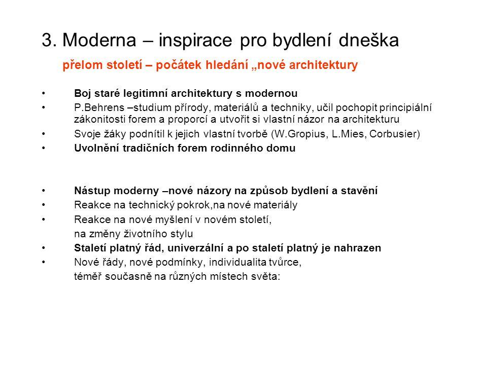"""3. Moderna – inspirace pro bydlení dneška přelom století – počátek hledání """"nové architektury Boj staré legitimní architektury s modernou P.Behrens –s"""