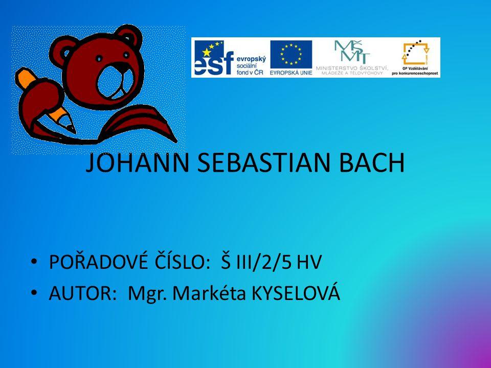 JOHANN SEBASTIAN BACH hudební baroko ZŠ a MŠ tř. Dr. E. Beneše 456 Bohumín