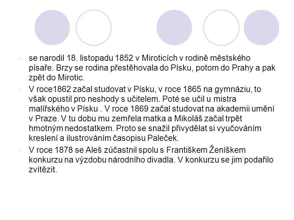 -se narodil 18.listopadu 1852 v Miroticích v rodině městského písaře.