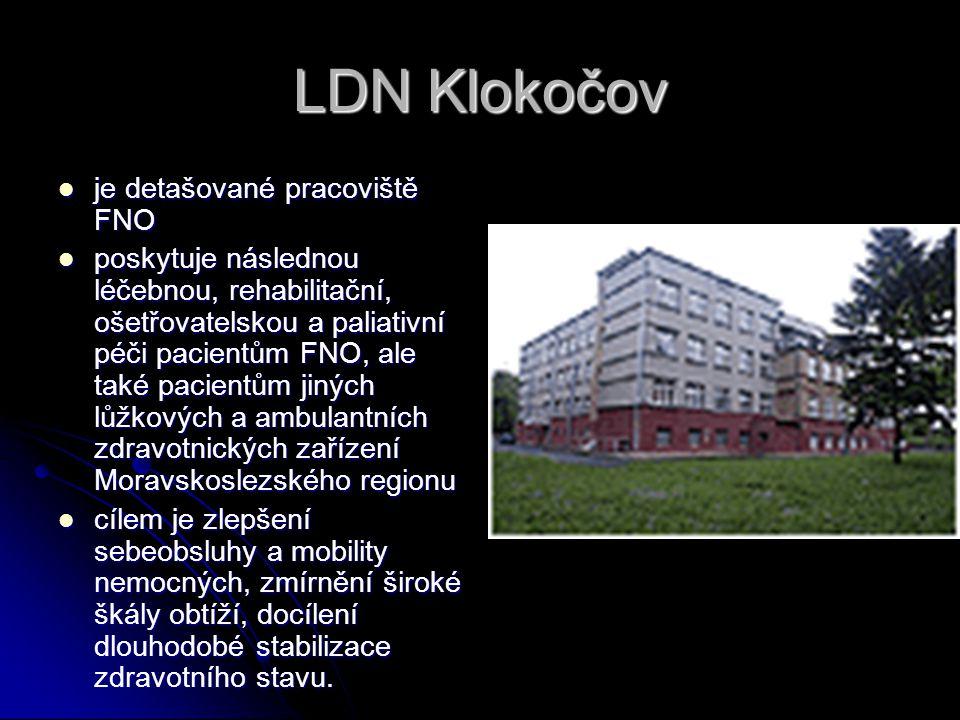 LDN Klokočov je detašované pracoviště FNO je detašované pracoviště FNO poskytuje následnou léčebnou, rehabilitační, ošetřovatelskou a paliativní péči