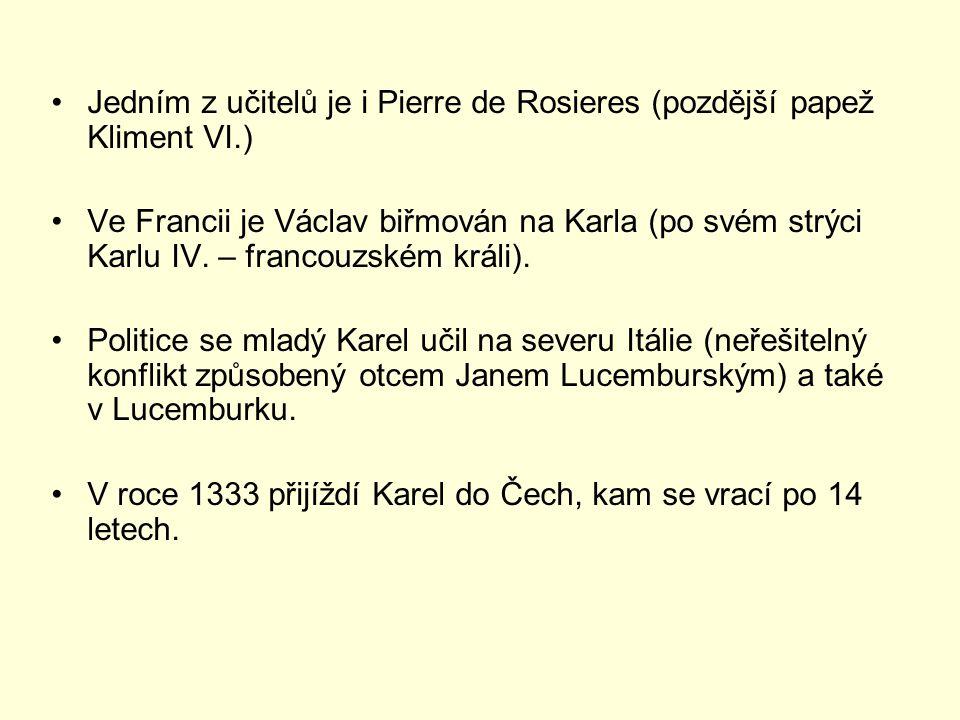 Jedním z učitelů je i Pierre de Rosieres (pozdější papež Kliment VI.) Ve Francii je Václav biřmován na Karla (po svém strýci Karlu IV.