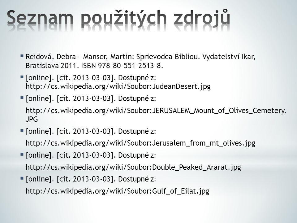  Reidová, Debra - Manser, Martin: Sprievodca Bibliou. Vydatelství Ikar, Bratislava 2011. ISBN 978-80-551-2513-8.  [online]. [cit. 2013-03-03]. Dostu