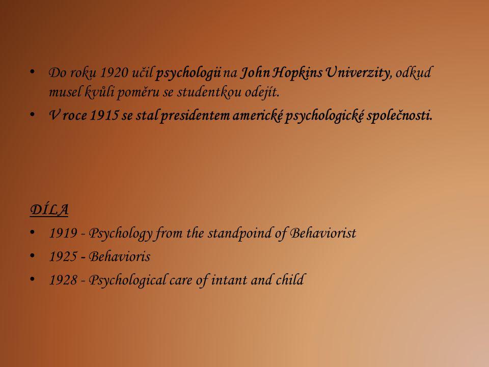 Do roku 1920 učil psychologii na John Hopkins Univerzity, odkud musel kvůli poměru se studentkou odejít. V roce 1915 se stal presidentem americké psyc