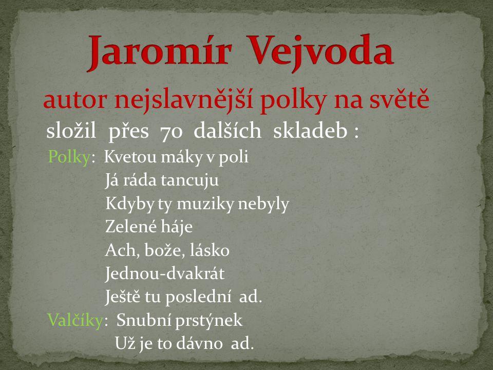 Škoda lásky refrén této polky se stal patrně vůbec nejrozšířenější českou melodií ve světě světově proslulá česká polka byla roku 2000 vyhlášena český
