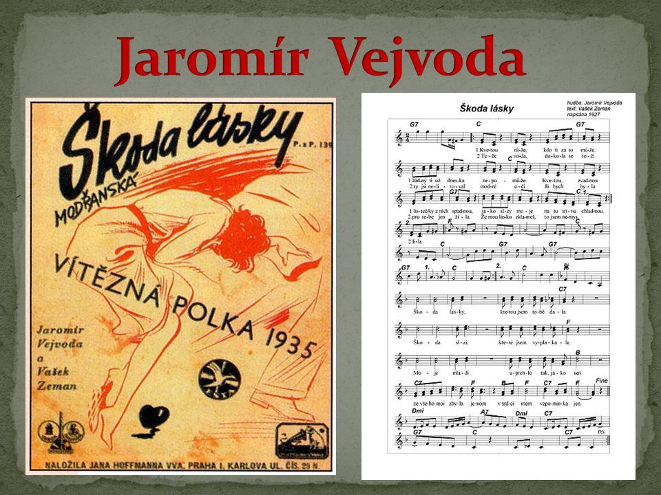 Skladby 1927 - Modřanská polka (uk.)uk tehdy jen jako orchestrální verze 1929 - tato polka dopracována a pro lepší prodejnost dodatečně otextována Vaškem Zemanem 1934 – vydaná tiskem pod názvem Škoda lásky v pražském nakladatelství J.