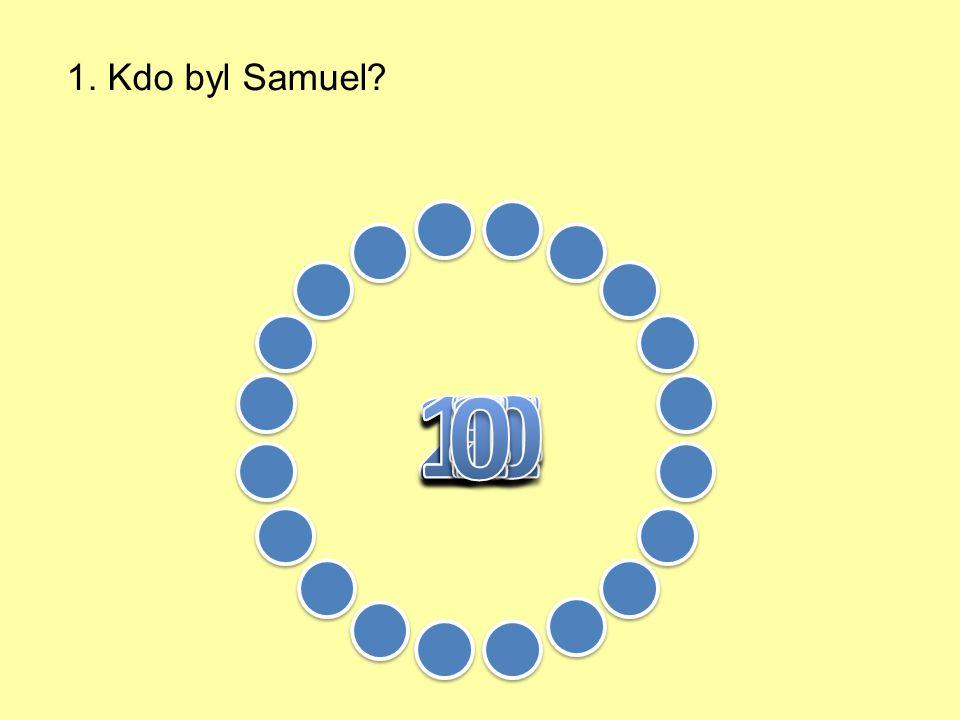 1. Kdo byl Samuel?