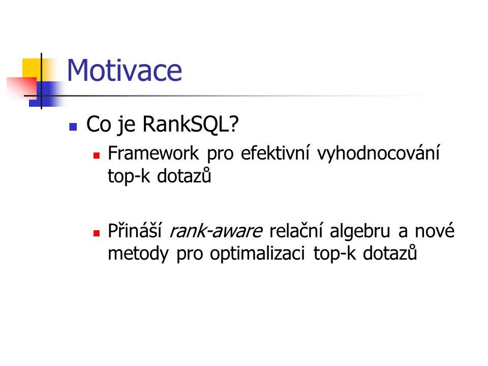 Motivace Co je RankSQL.