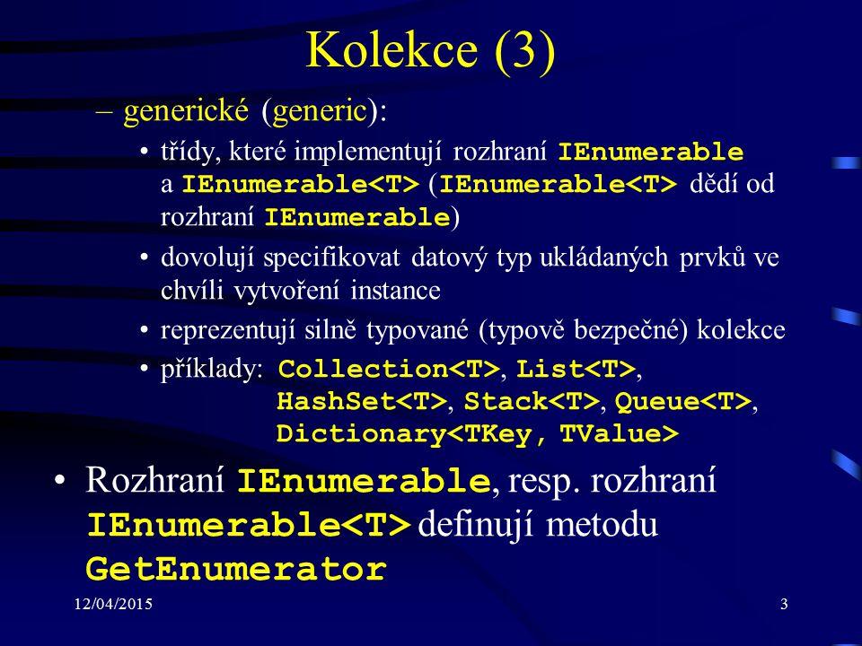 12/04/201524 Delegáty (5) Příklad: public delegate int BinOpDel(int op1, int op2); static void Main() { int sum; BinOpDel add = delegate(int op1, int op2) { return op1 + op2; }; sum = add(1, 2); Console.WriteLine(sum); }
