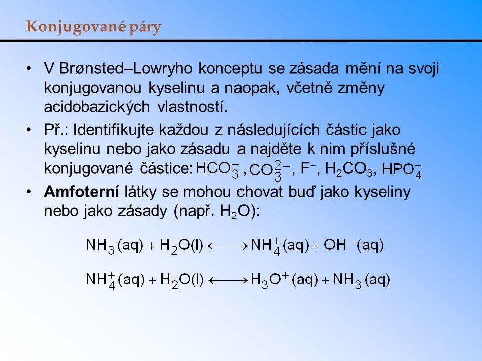 Konjugované páry V Brønsted–Lowryho konceptu se zásada mění na svoji konjugovanou kyselinu a naopak, včetně změny acidobazických vlastností. Př.: Iden