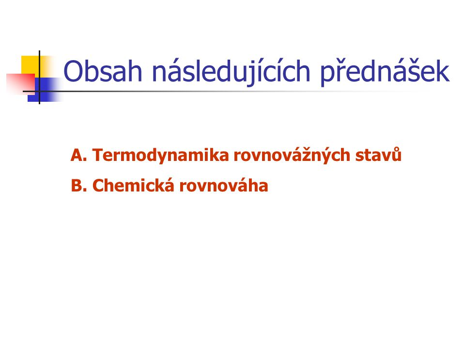 Literatura V.Šatava: Fyzikální chemie silikátů I.V.Šatava: Úvod do fyz.