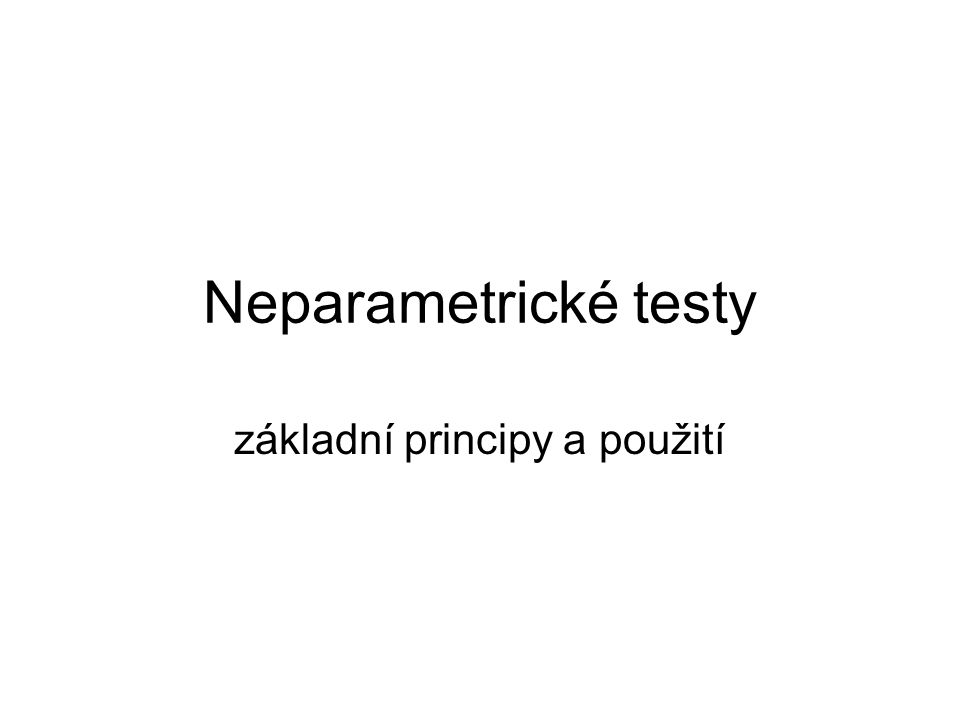 Neparametrické testy základní principy a použití