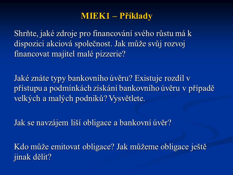 MIEK1 – Příklady Shrňte, jaké zdroje pro financování svého růstu má k dispozici akciová společnost.