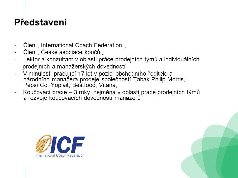 """Představení -Člen """" International Coach Federation """" -Člen """" České asociace koučů """" -Lektor a konzultant v oblasti práce prodejních týmů a individuáln"""