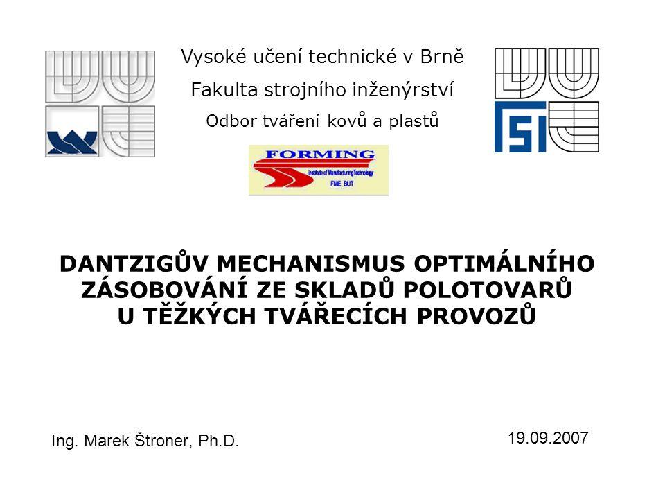 Strojírenské závody těžkých tvářecích provozů, zabývající se zpracováním polotovarů s velkým přetvořením (např.