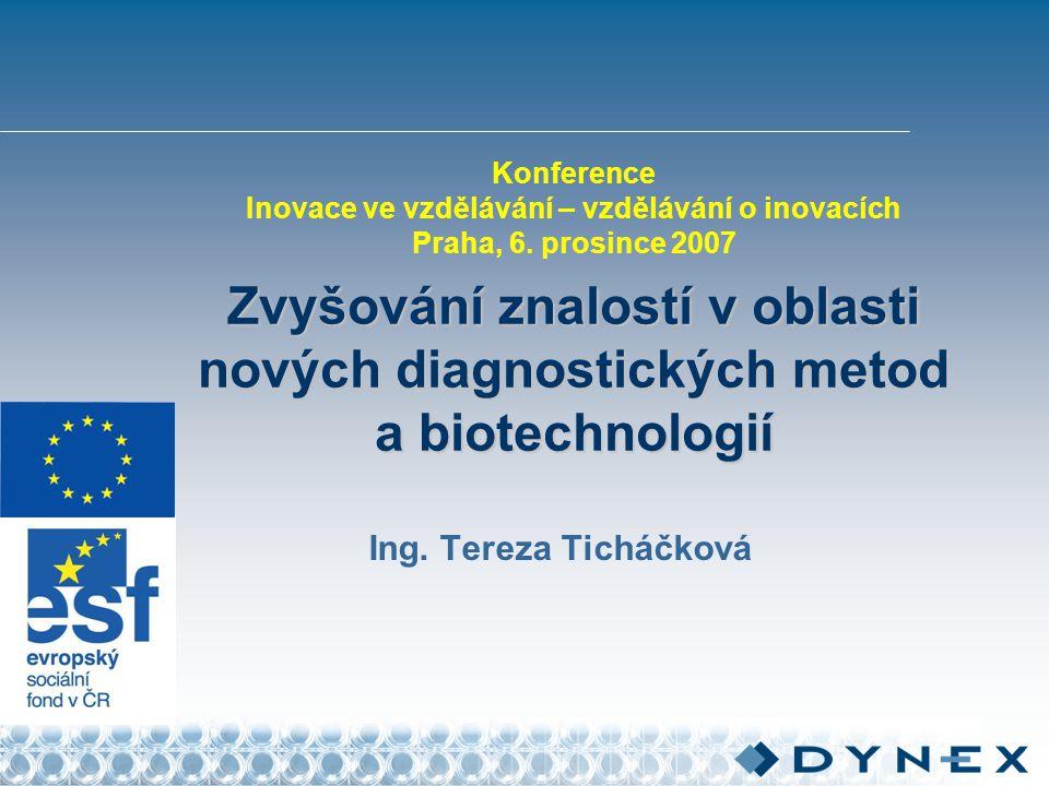 Zvyšování znalostí v oblasti nových diagnostických metod a biotechnologií Konference Inovace ve vzdělávání – vzdělávání o inovacích Praha, 6.