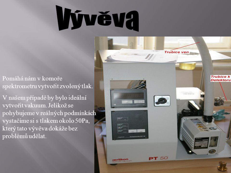 Pomáhá nám v komoře spektrometru vytvořit zvolený tlak.