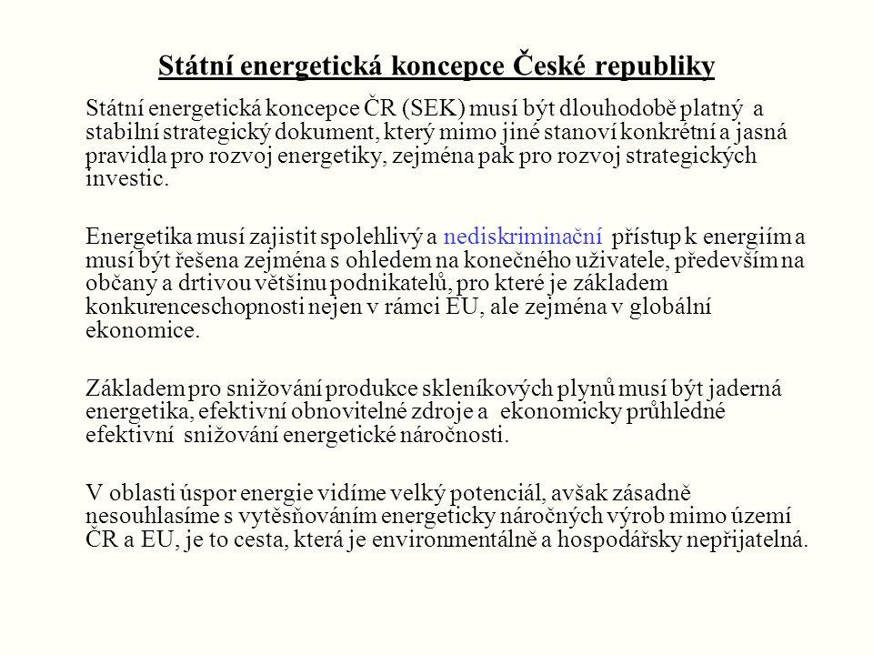 Státní energetická koncepce České republiky Státní energetická koncepce ČR (SEK) musí být dlouhodobě platný a stabilní strategický dokument, který mimo jiné stanoví konkrétní a jasná pravidla pro rozvoj energetiky, zejména pak pro rozvoj strategických investic.