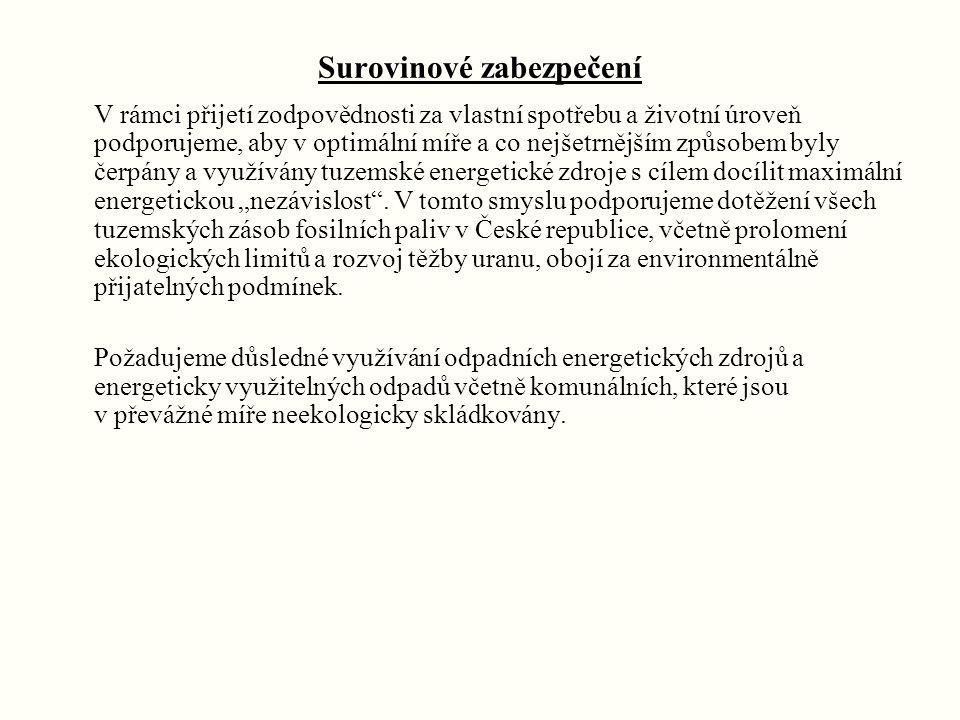 Centrálního zásobování teplem (CZT) Vnímáme CZT jako nedílnou a významnou součást energetiky ČR.