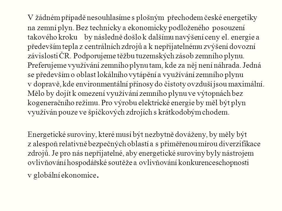 V žádném případě nesouhlasíme s plošným přechodem české energetiky na zemní plyn.