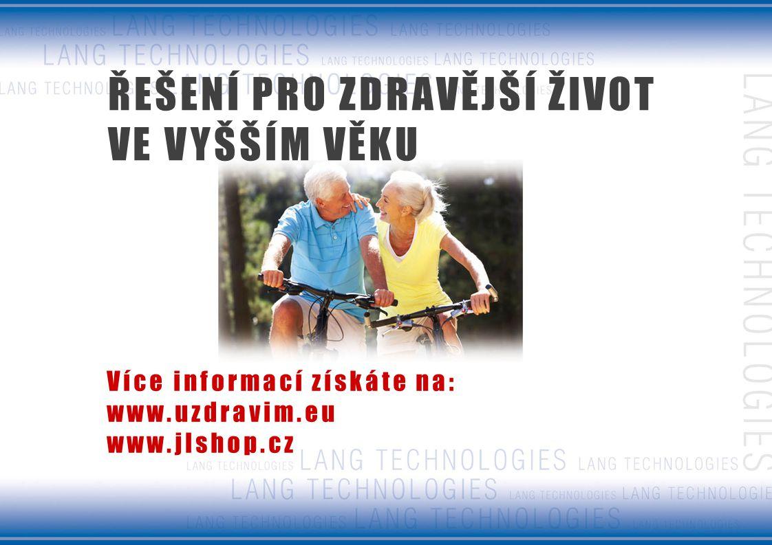 ŘEŠENÍ PRO ZDRAVĚJŠÍ ŽIVOT VE VYŠŠÍM VĚKU Více informací získáte na: www.uzdravim.eu www.jlshop.cz